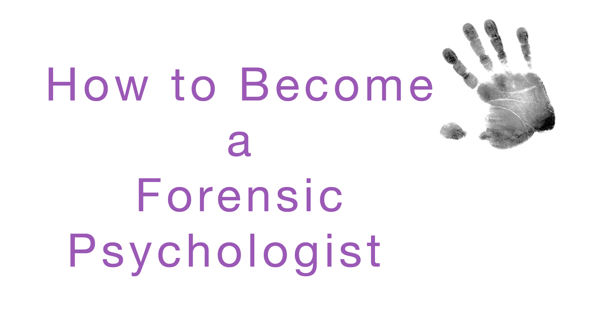 How to Become an Forensic Psychologist
