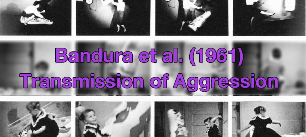 Bandura et al. (1961) - Transmission of Aggression Evaluation