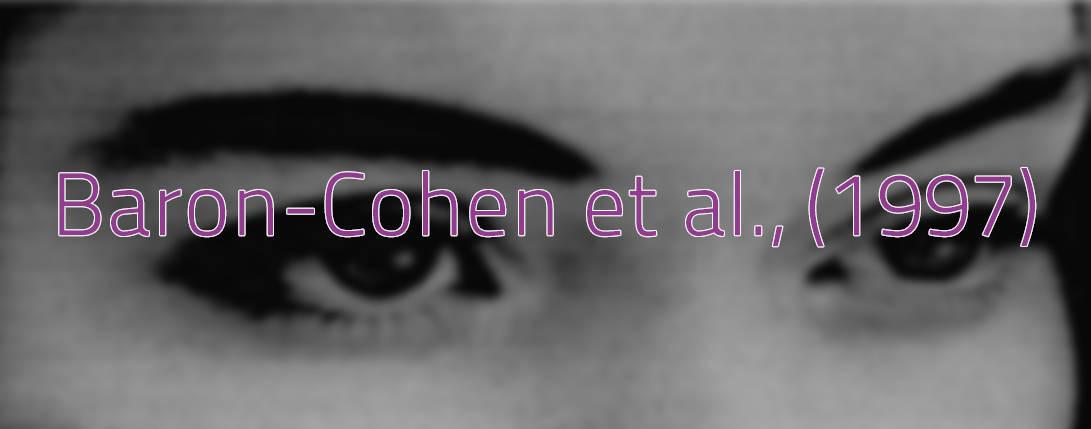 Baron-Cohen et al (1997) - Autism Eyes Task